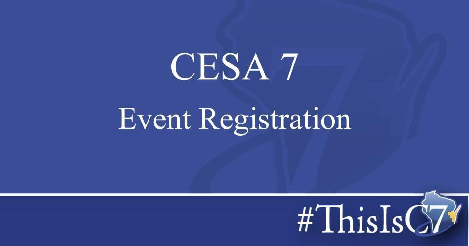 CESA 7 Event Registration!